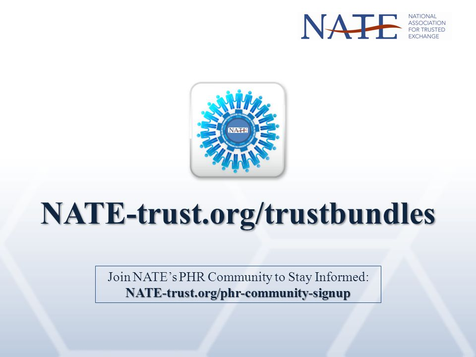 NATE-trust.org/trustbundles Join NATE's PHR Community to Stay Informed:NATE-trust.org/phr-community-signup