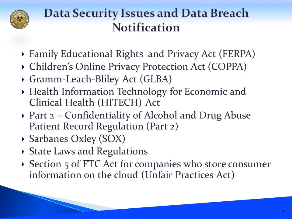  Myriad of State Laws Makes Compliance Difficult  Some states like Massachusetts require adherence to law if you store information of citizen of that state (This has not been tested in court yet for government entity)  Florida just passed law that modeled after HIPAA where fines can be levied by state  Will eventually be a federal law (introduced multiple times each year) 17