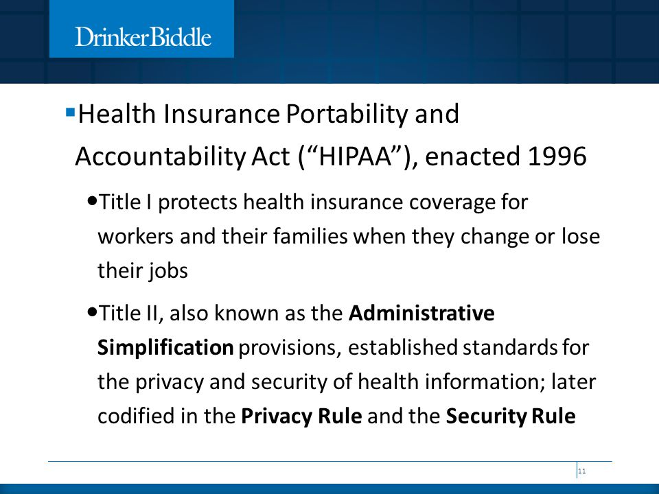 """ Health Insurance Portability and Accountability Act (""""HIPAA""""), enacted 1996 Title I protects health insurance coverage for workers and their familie"""