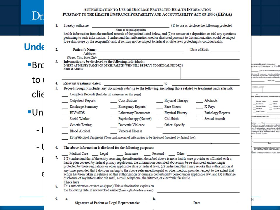 Underwriting Scenarios: HIPAA Authorizations  Broker submits generic HIPAA form to underwriter requesting the release of client's PHI from a list of