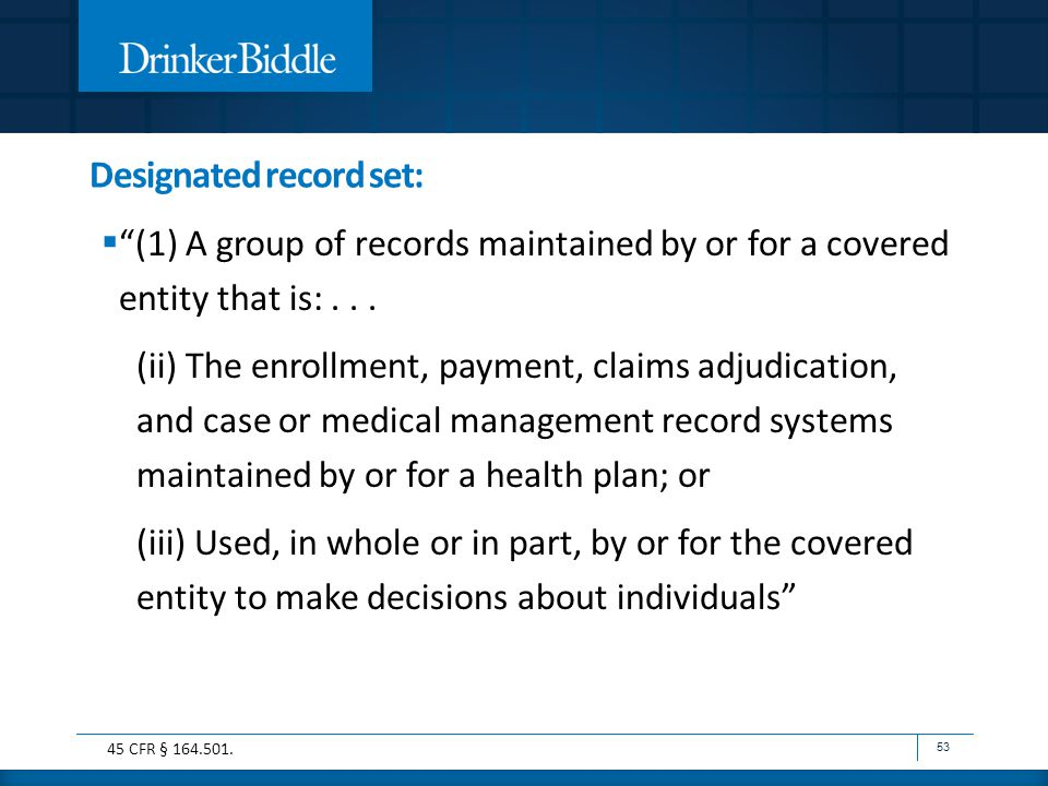 """Designated record set:  """"(1) A group of records maintained by or for a covered entity that is:... (ii) The enrollment, payment, claims adjudication,"""