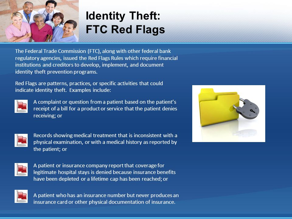 Identity Theft: FTC Red Flags The Federal Trade Commission (FTC), along with other federal bank regulatory agencies, issued the Red Flags Rules which require financial institutions and creditors to develop, implement, and document identity theft prevention programs.