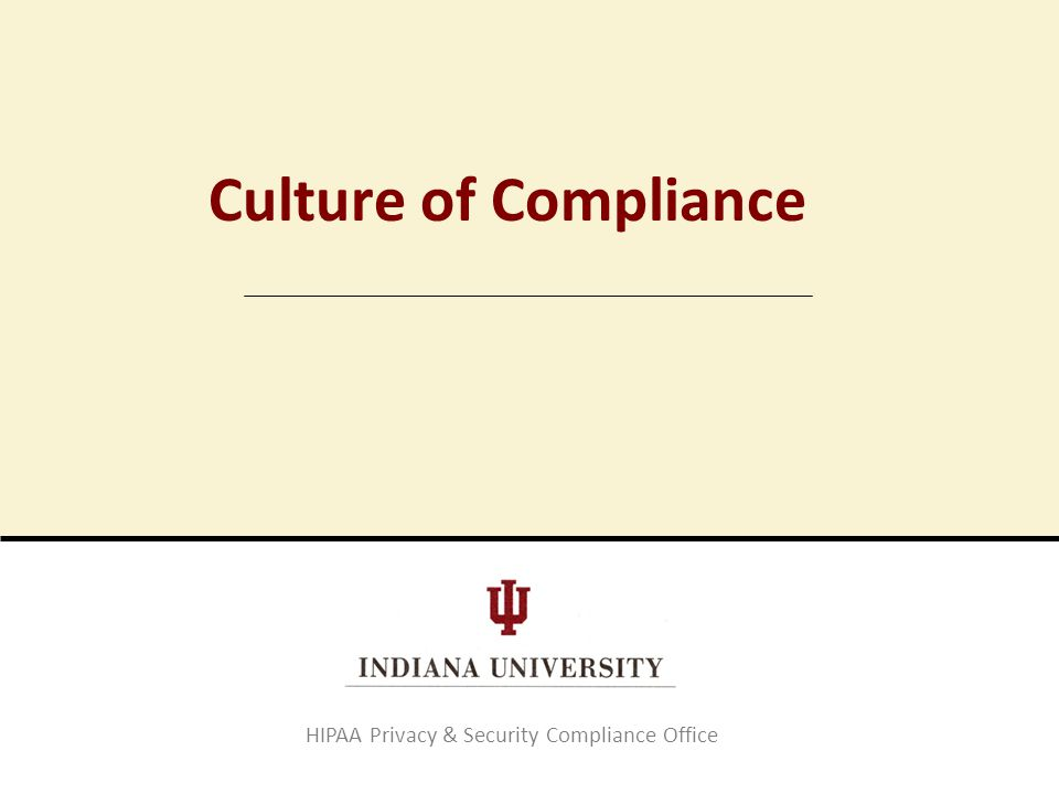 Culture of Compliance HIPAA Privacy & Security Compliance Office