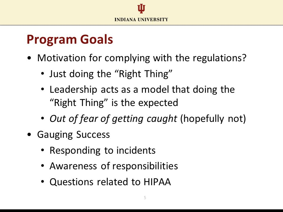 Program Goals Motivation for complying with the regulations.