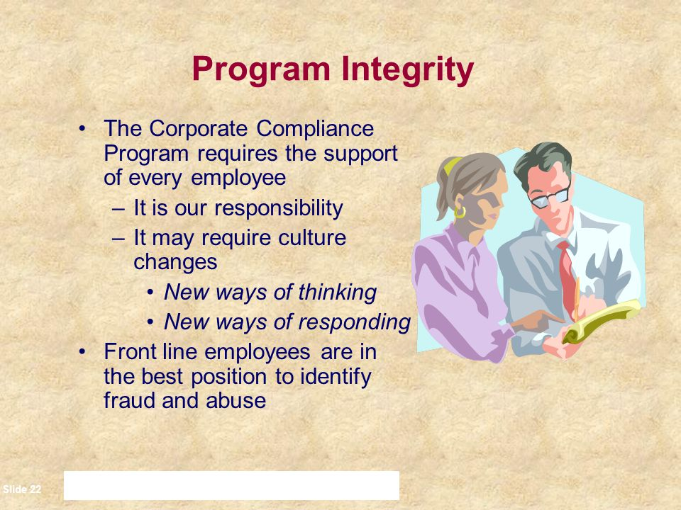 Slide 23 Employee Obligations The best way to maintain compliance: Stand committed to meeting and demonstrating the highest ethical and legal standards