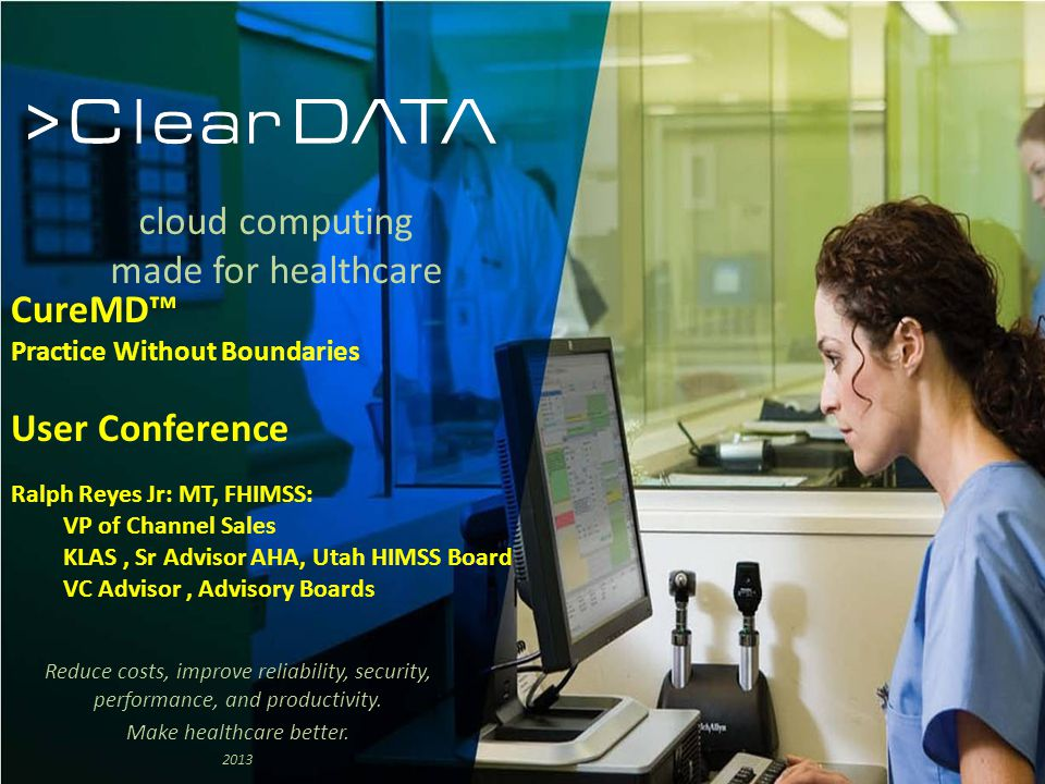 2012 Confidential cloud computing made for healthcare Reduce costs, improve reliability, security, performance, and productivity. Make healthcare bett
