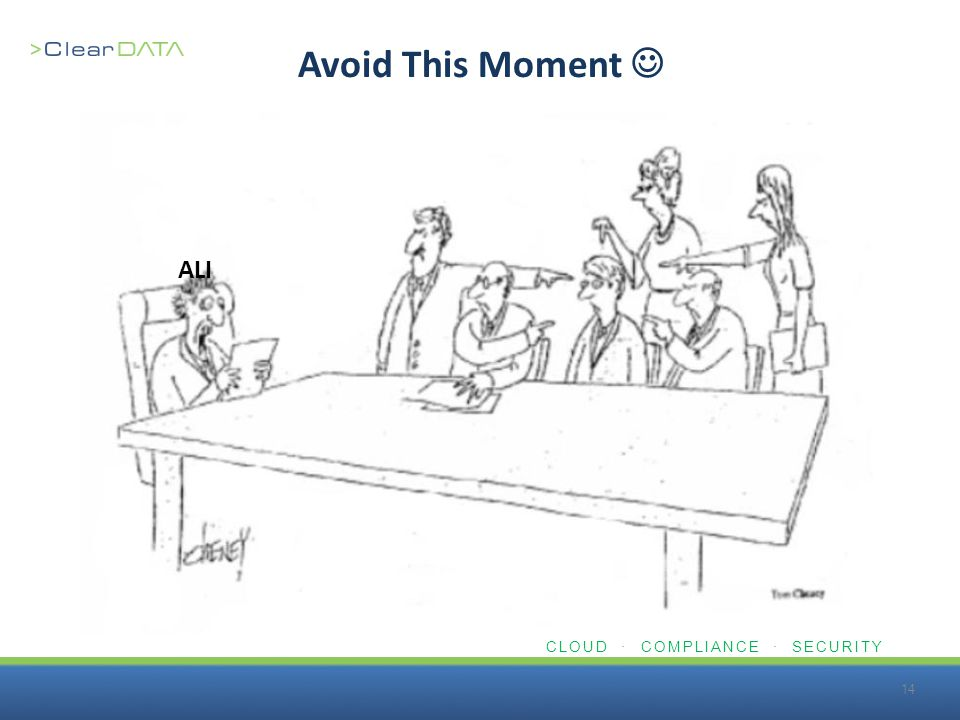 CLOUD · COMPLIANCE · SECURITY Avoid This Moment 14 ALI