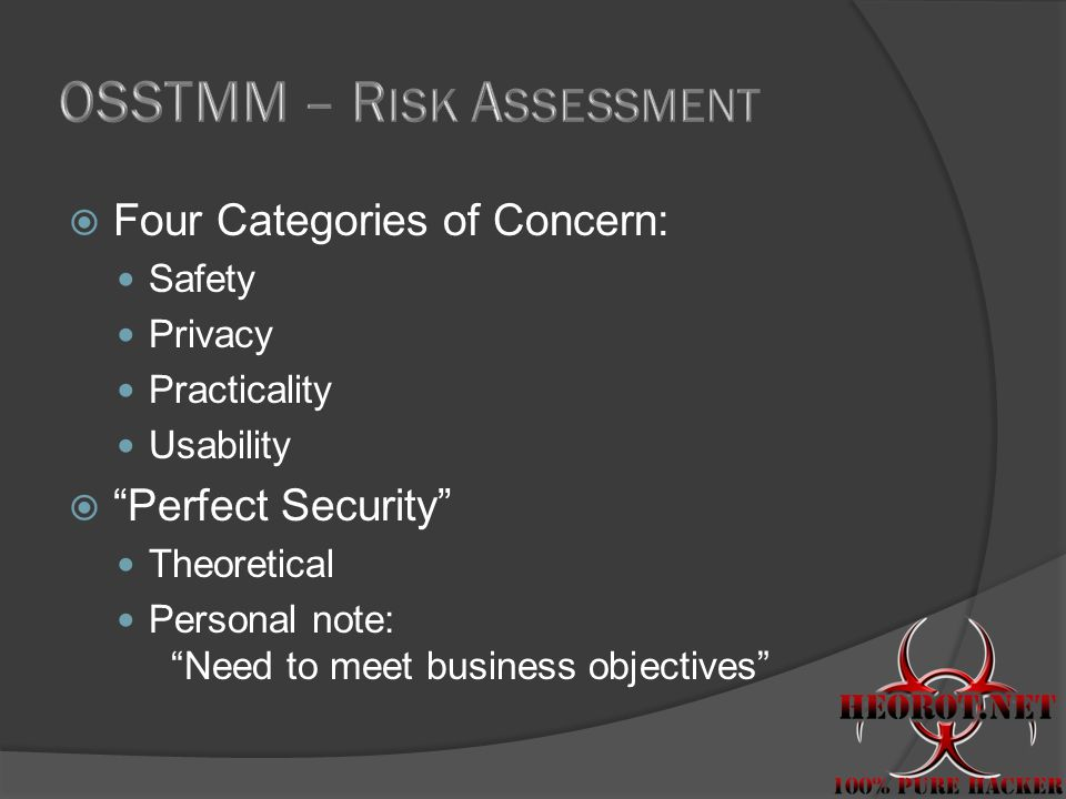  Four Categories of Concern: Safety Privacy Practicality Usability  Perfect Security Theoretical Personal note: Need to meet business objectives