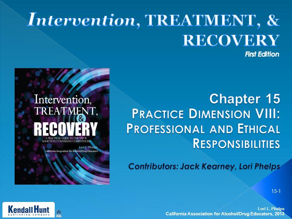 Lori L. Phelps California Association for Alcohol/Drug Educators, 2013 15-1