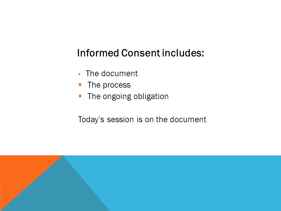 INFORMED CONSENT: THE DOCUMENT There are eight separate OHRP requirements for the informed consent document: 1.