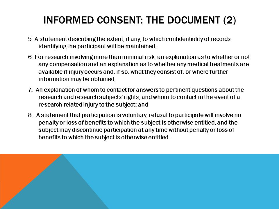 INFORMED CONSENT: THE DOCUMENT (2) 5. A statement describing the extent, if any, to which confidentiality of records identifying the participant will