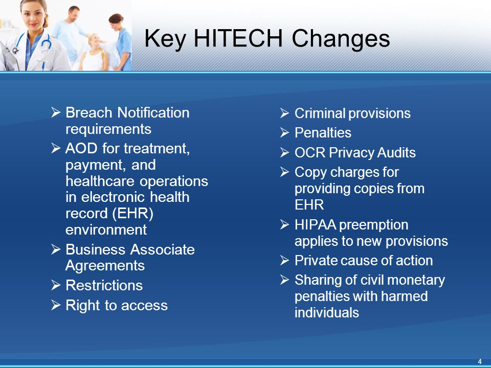 Key HITECH Changes  Breach Notification requirements  AOD for treatment, payment, and healthcare operations in electronic health record (EHR) enviro