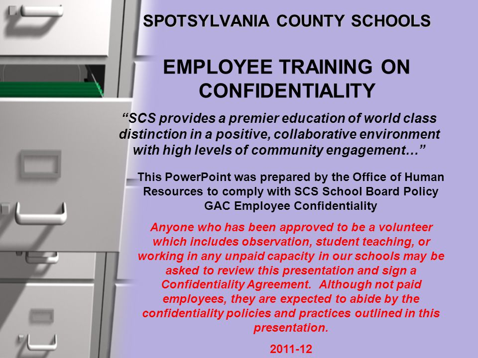 "SPOTSYLVANIA COUNTY SCHOOLS SPOTSYLVANIA COUNTY SCHOOLS EMPLOYEE TRAINING ON CONFIDENTIALITY ""SCS provides a premier education of world class distinct"