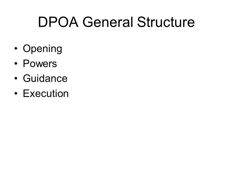 DPOA General Structure Opening Powers Guidance Execution