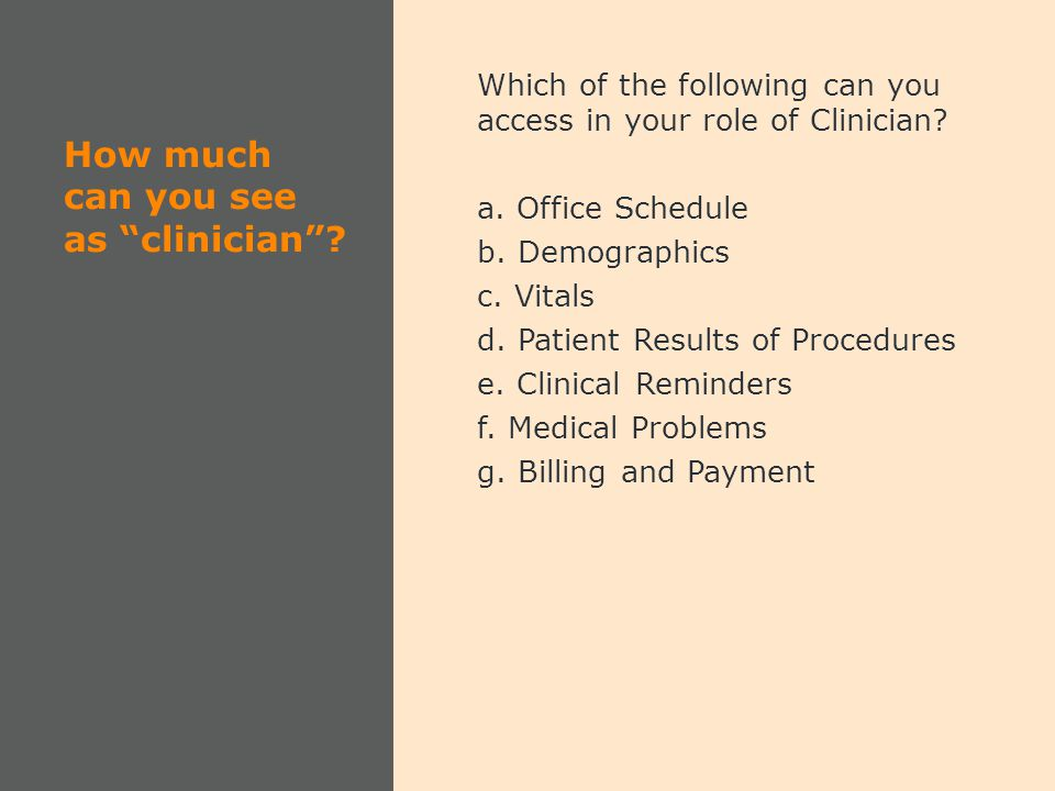 How much can you see as clinician .