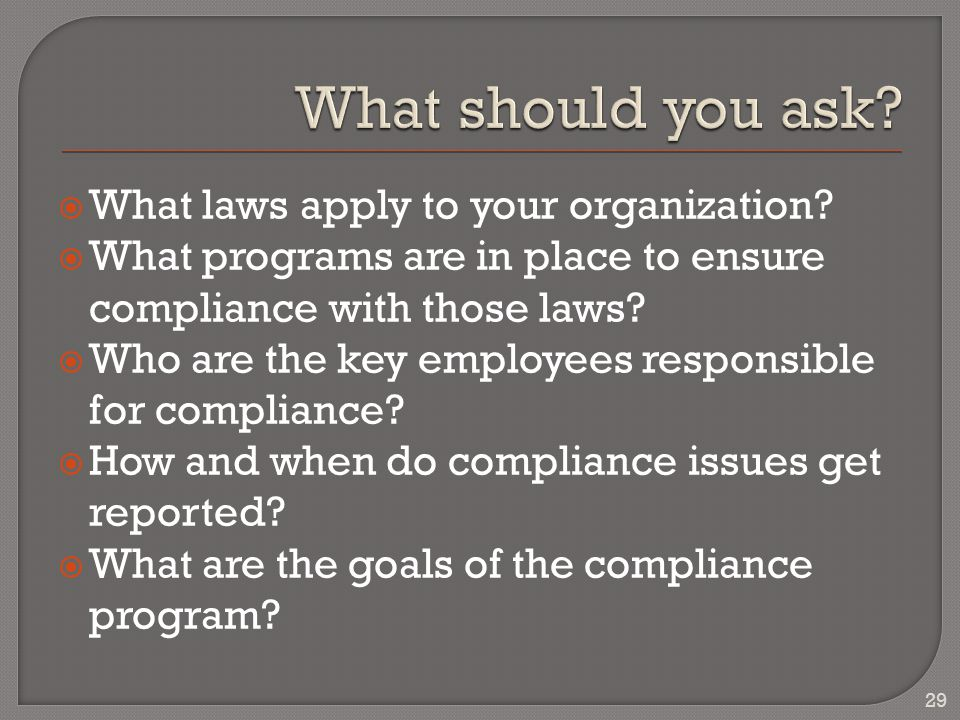  What laws apply to your organization.