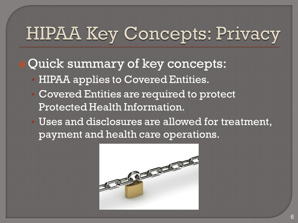  Quick summary of key concepts: HIPAA applies to Covered Entities.