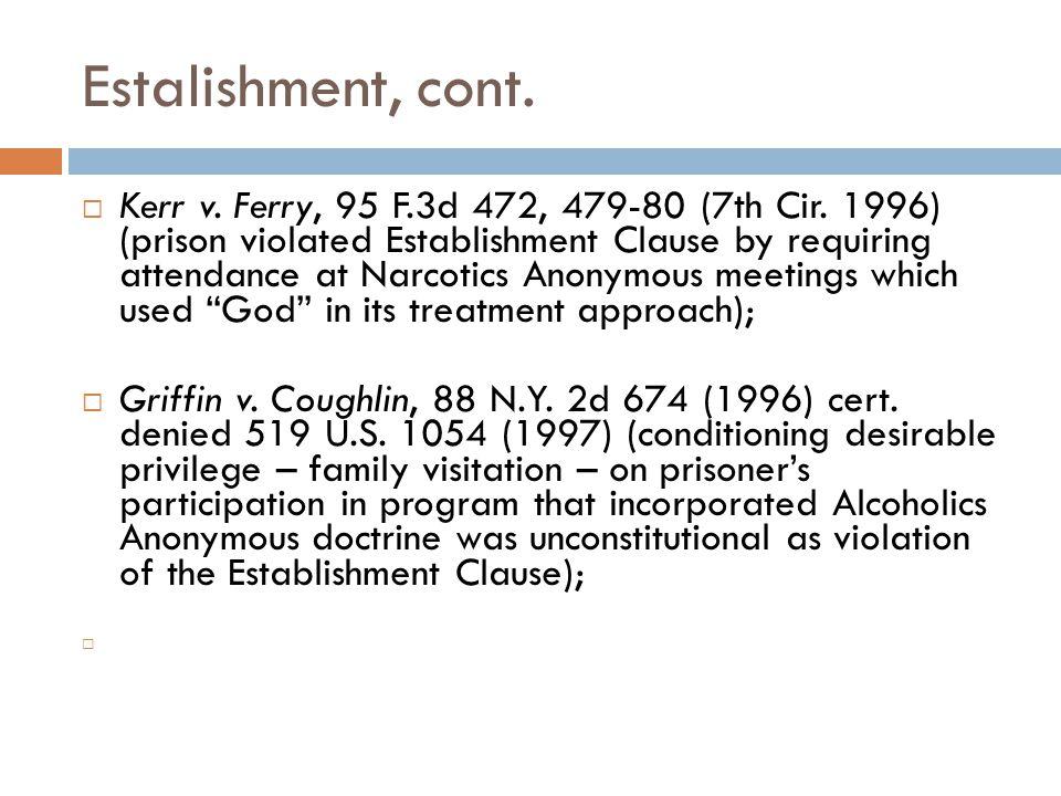 Estalishment, cont.  Kerr v. Ferry, 95 F.3d 472, 479-80 (7th Cir.