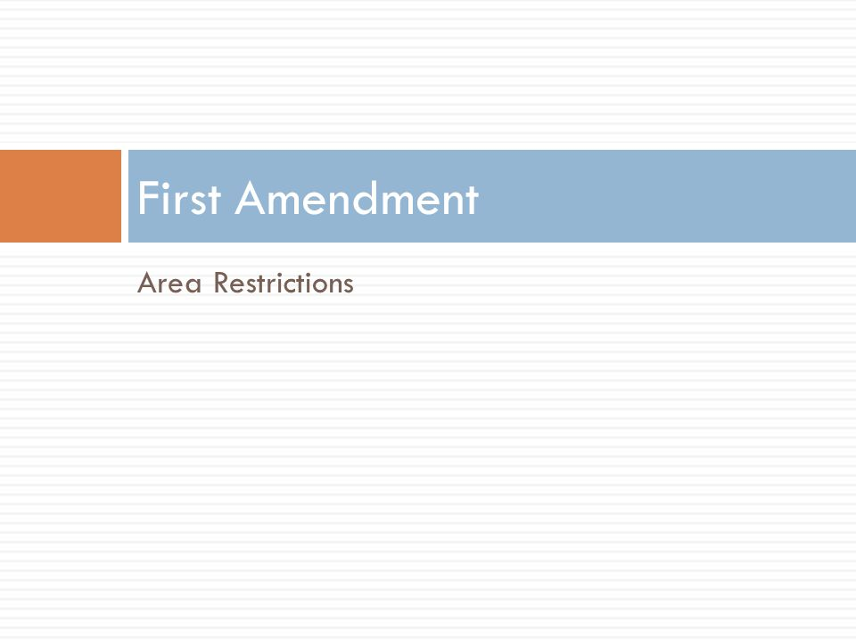 Area Restrictions First Amendment