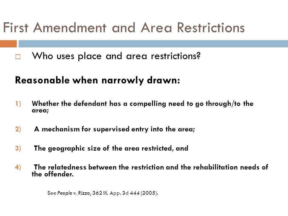 First Amendment and Area Restrictions  Who uses place and area restrictions.