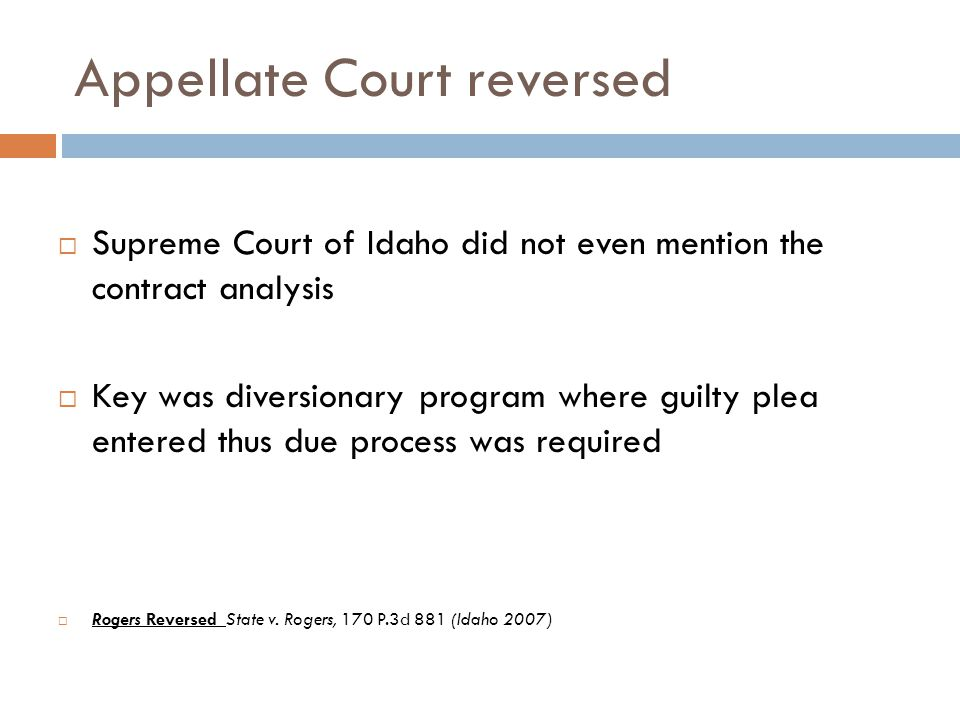  Supreme Court of Idaho did not even mention the contract analysis  Key was diversionary program where guilty plea entered thus due process was requ