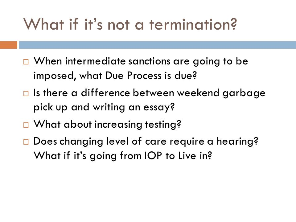 What if it's not a termination.