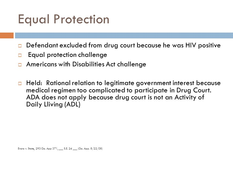Equal Protection  Defendant excluded from drug court because he was HIV positive  Equal protection challenge  Americans with Disabilities Act chall