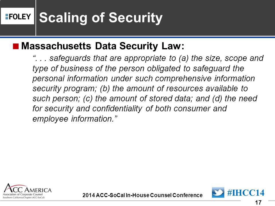 090701_17 17 #IHCC14 2014 ACC-SoCal In-House Counsel Conference  Massachusetts Data Security Law: ...
