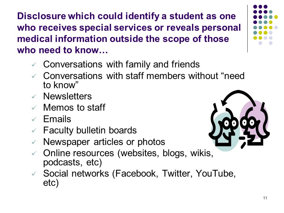11 Disclosure which could identify a student as one who receives special services or reveals personal medical information outside the scope of those w