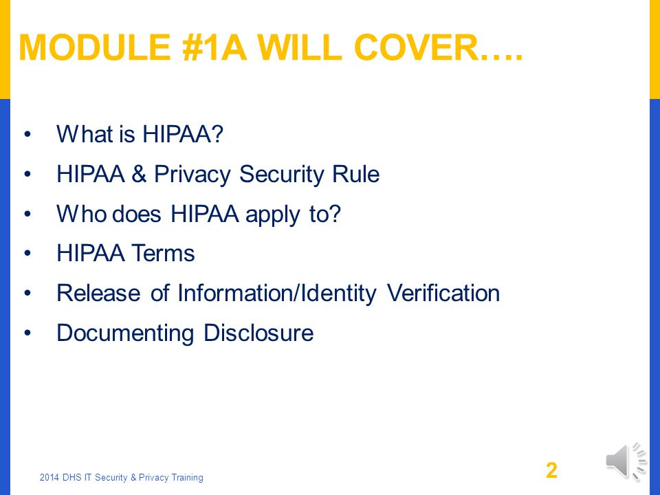 PROTECTING CLIENT DATA HIPAA, HITECH AND PIPA PART 1A 2014 DHS IT Security & Privacy Training 1