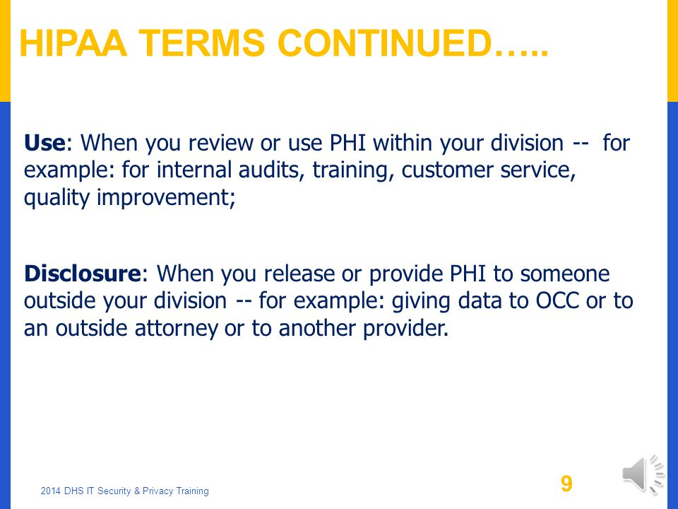 IMPORTANT HIPAA TERMS Protected health information (PHI) is information which identifies an individual or offers a reasonable basis for identification