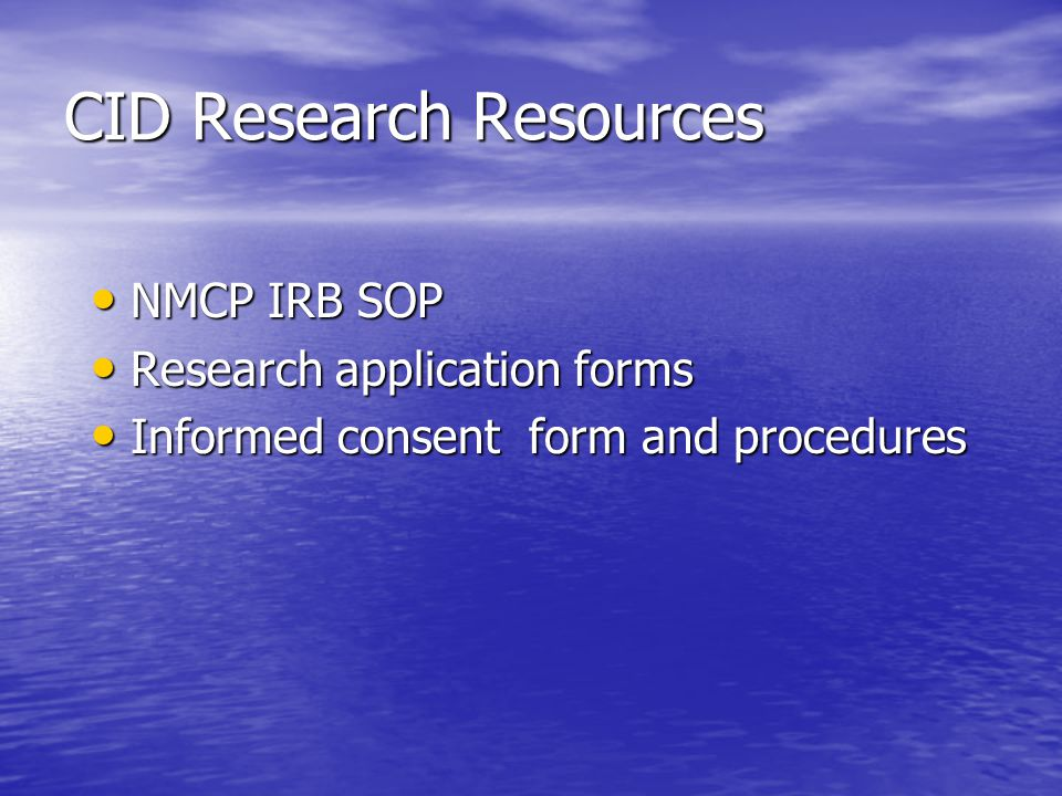 CID Research Resources NMCP IRB SOP NMCP IRB SOP Research application forms Research application forms Informed consent form and procedures Informed consent form and procedures