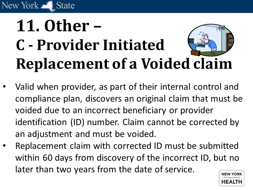 Valid when provider, as part of their internal control and compliance plan, discovers an original claim that must be voided due to an incorrect benefi