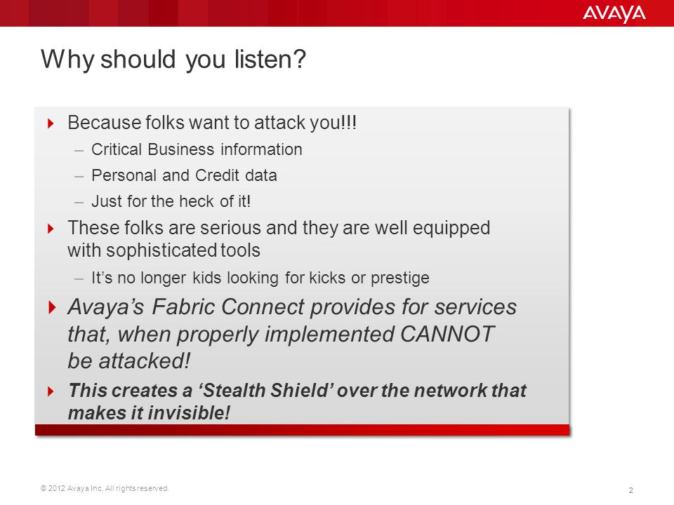 © 2012 Avaya Inc. All rights reserved. 22 Why should you listen.