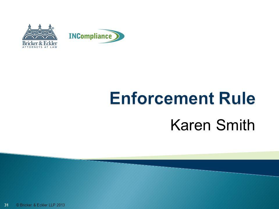 Karen Smith © Bricker & Eckler LLP 2013 31