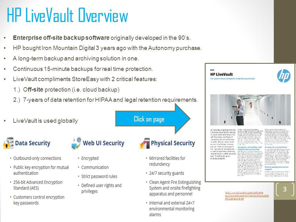 HP LiveVault Overview 3 Enterprise off-site backup software originally developed in the 90's.