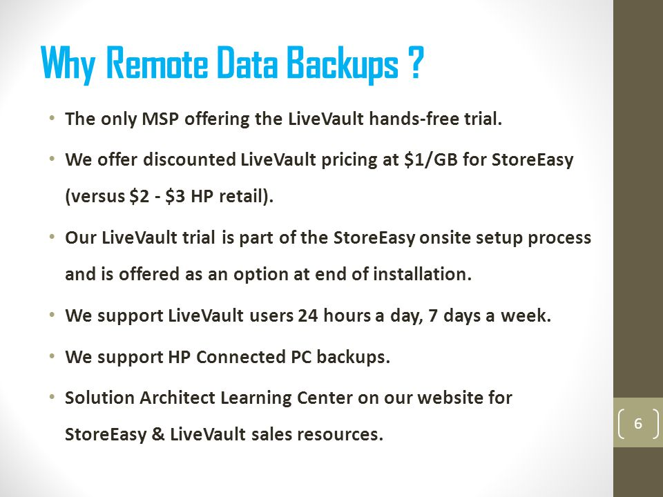 Why Remote Data Backups . The only MSP offering the LiveVault hands-free trial.