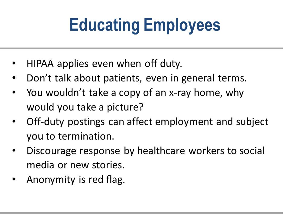 HIPAA applies even when off duty. Don't talk about patients, even in general terms.