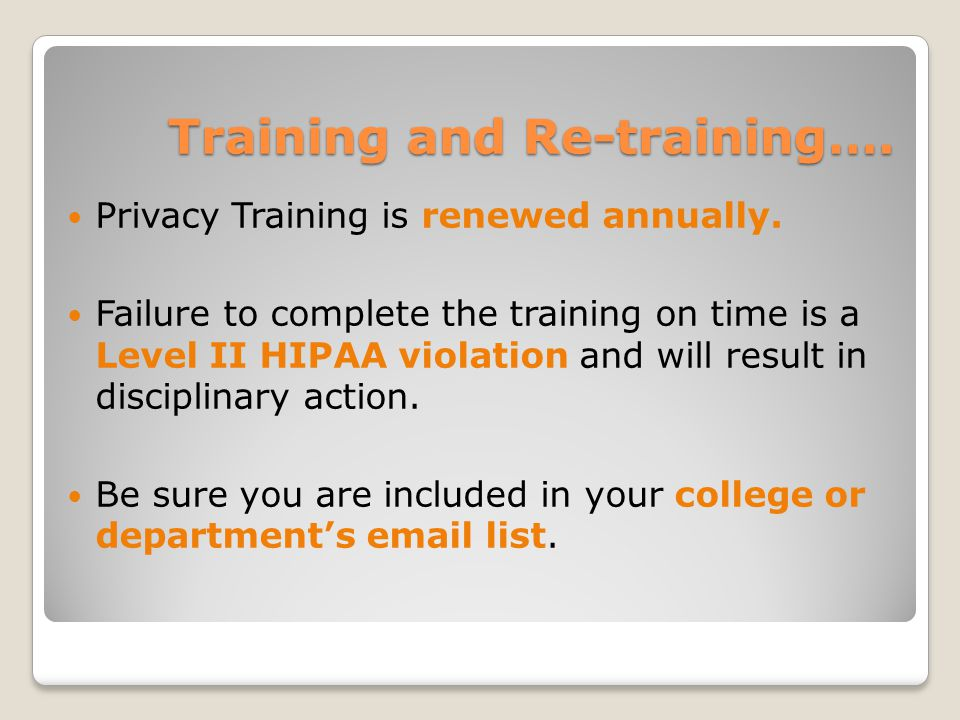 Training and Re-training…. Privacy Training is renewed annually.