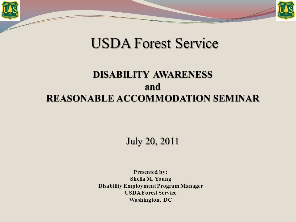 Presented by: Sheila M. Young Disability Employment Program Manager USDA Forest Service Washington, DC