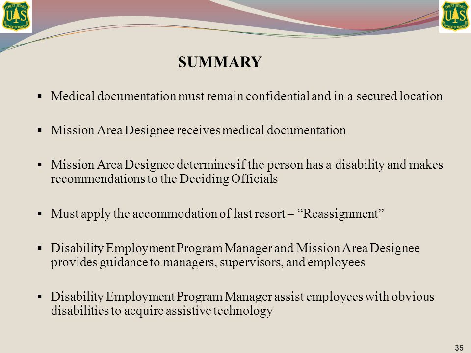  Medical documentation must remain confidential and in a secured location  Mission Area Designee receives medical documentation  Mission Area Desig
