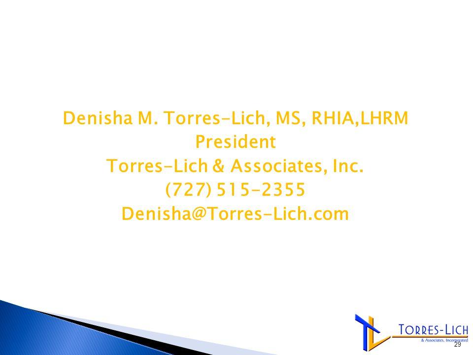 Denisha M. Torres-Lich, MS, RHIA,LHRM President Torres-Lich & Associates, Inc.