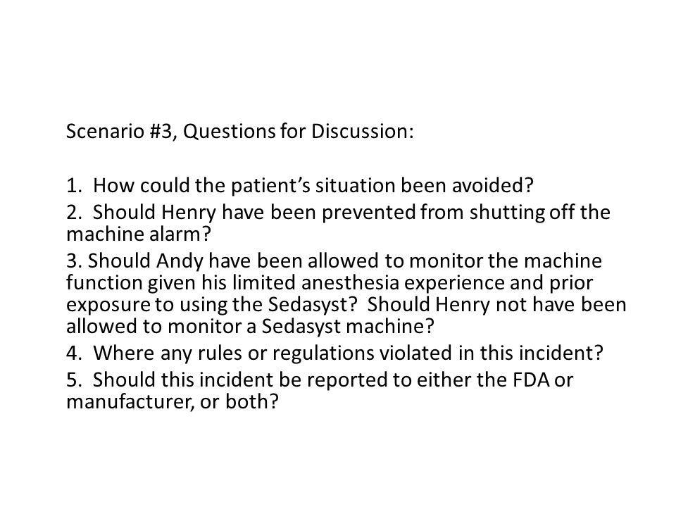 Scenario #3, Questions for Discussion: 1. How could the patient's situation been avoided.