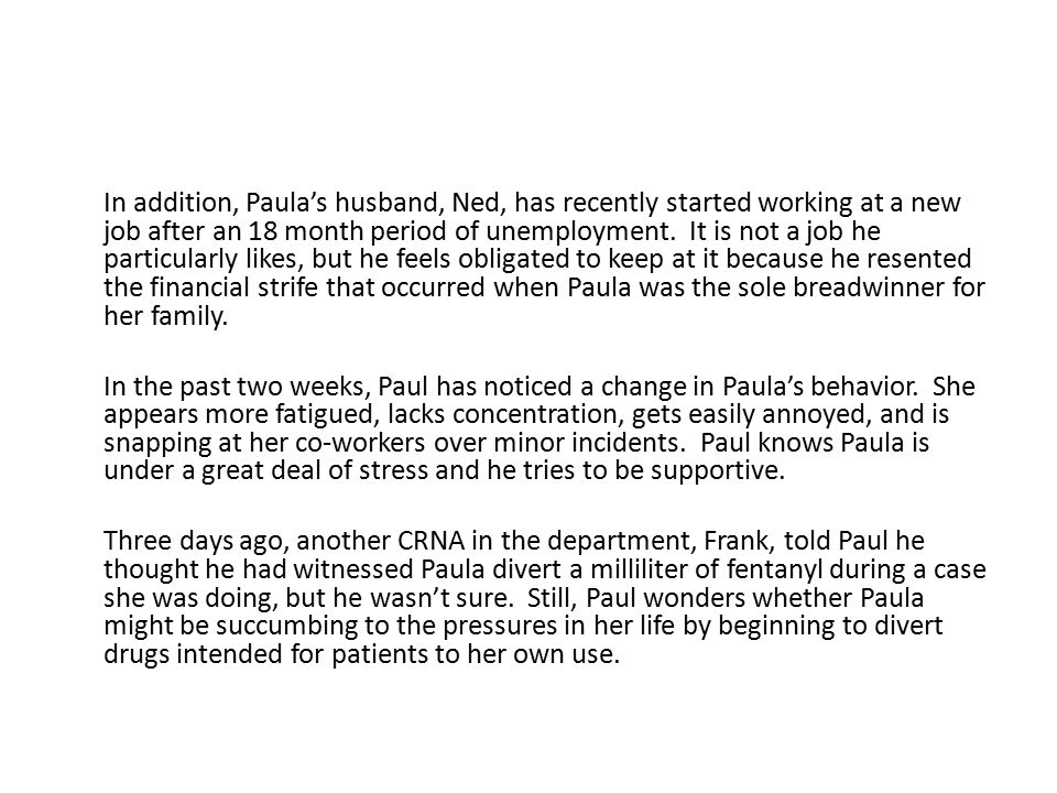 In addition, Paula's husband, Ned, has recently started working at a new job after an 18 month period of unemployment.