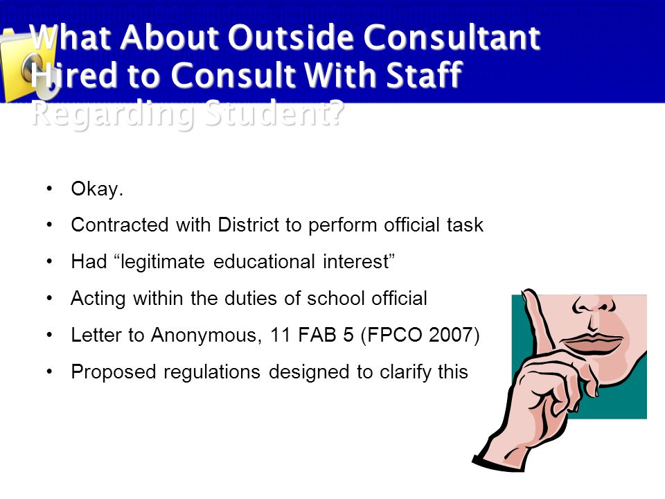 """Okay. Contracted with District to perform official task Had """"legitimate educational interest"""" Acting within the duties of school official Letter to An"""