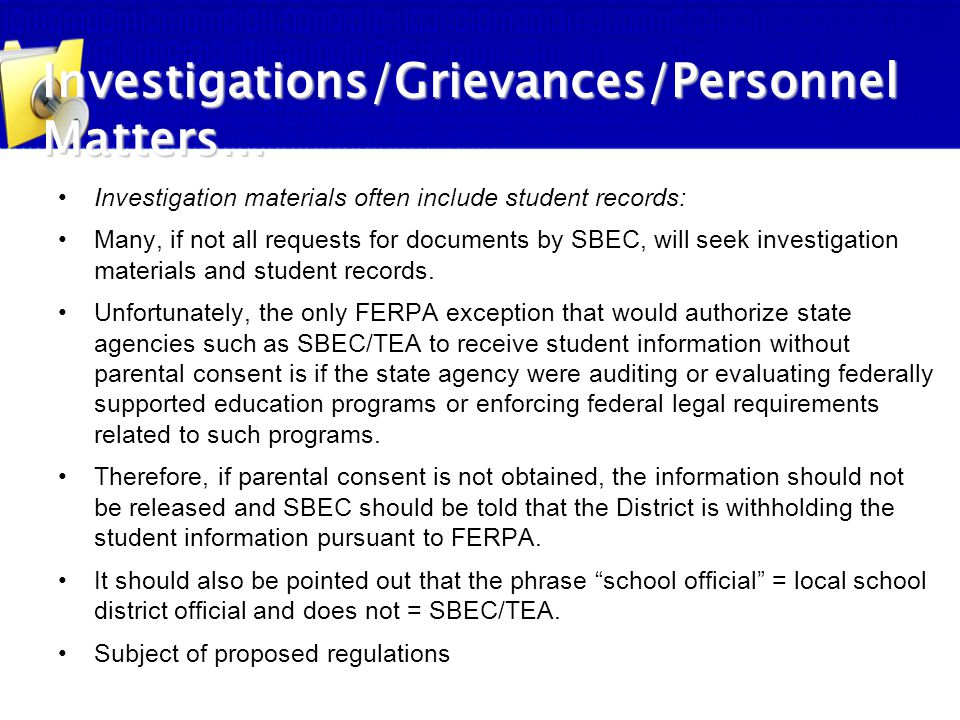Investigation materials often include student records: Many, if not all requests for documents by SBEC, will seek investigation materials and student