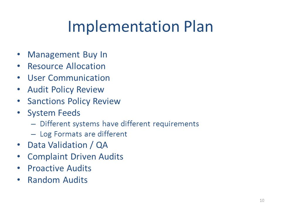 Implementation Plan Management Buy In Resource Allocation User Communication Audit Policy Review Sanctions Policy Review System Feeds – Different syst