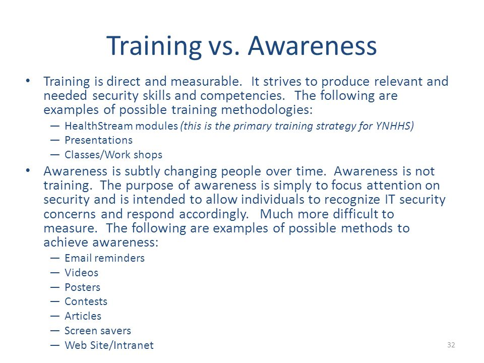 Training vs. Awareness Training is direct and measurable.