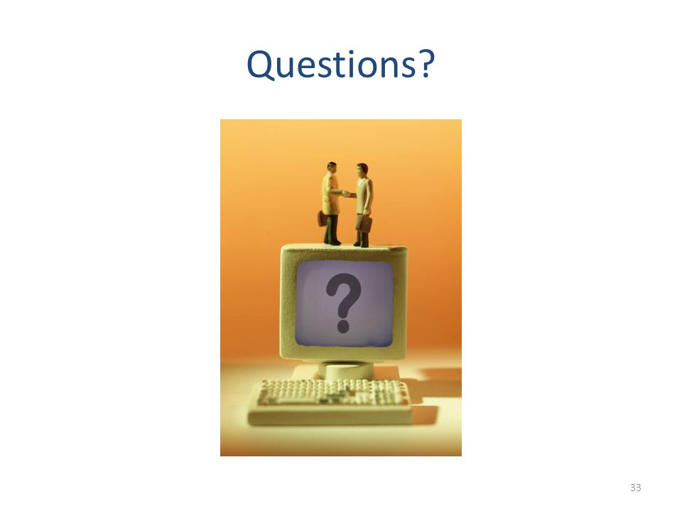 Questions? 33