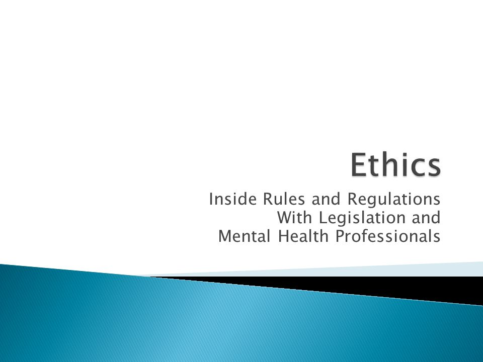 Inside Rules and Regulations With Legislation and Mental Health Professionals